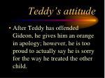 teddy s attitude