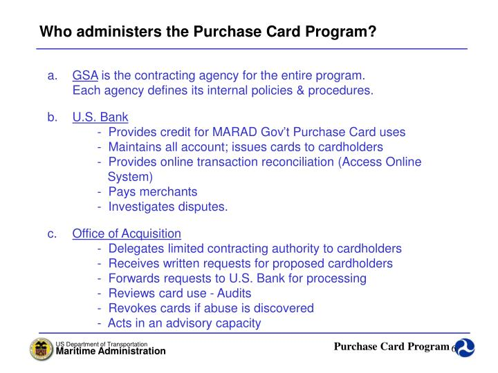 Who administers the Purchase Card Program?