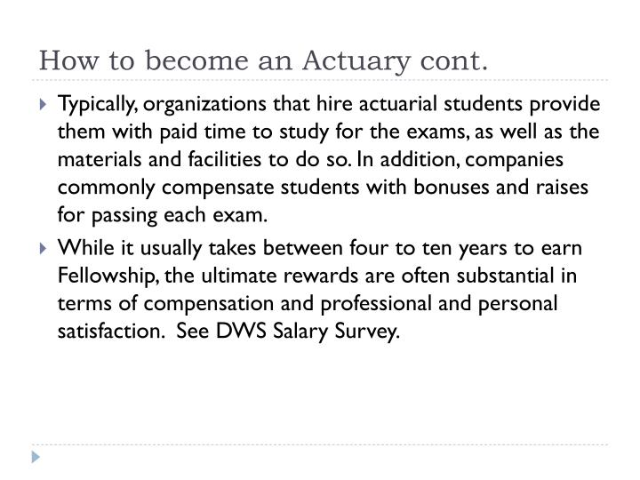 How to become an Actuary cont.