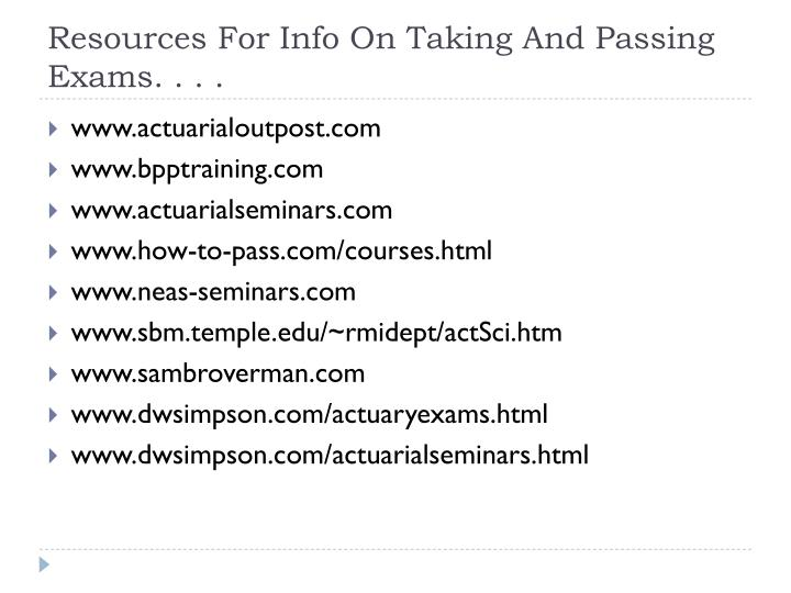 Resources For Info On Taking And Passing Exams. . . .