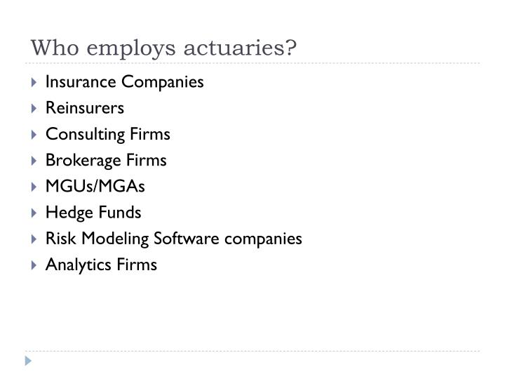 Who employs actuaries?