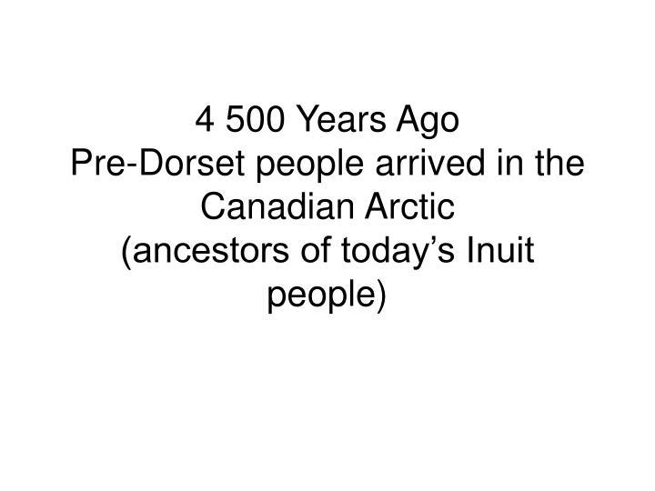 4 500 Years Ago