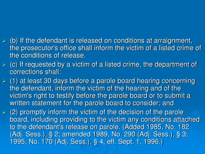 (b) If the defendant is released on conditions at arraignment, the prosecutor's office shall inform the victim of a listed crime of the conditions of release.