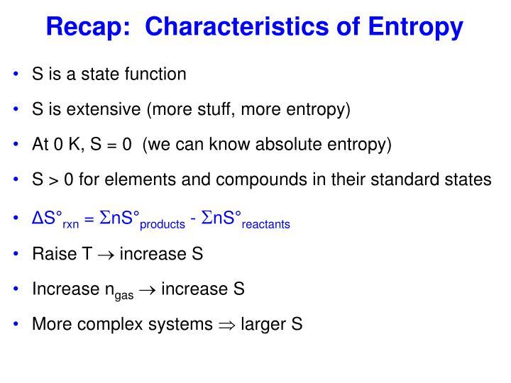 Recap:  Characteristics of Entropy