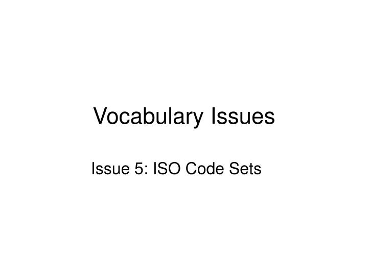 Vocabulary Issues