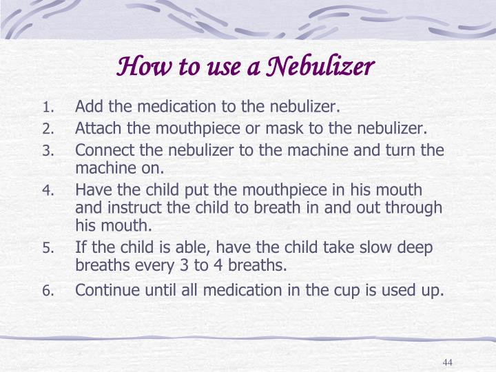 How to use a Nebulizer