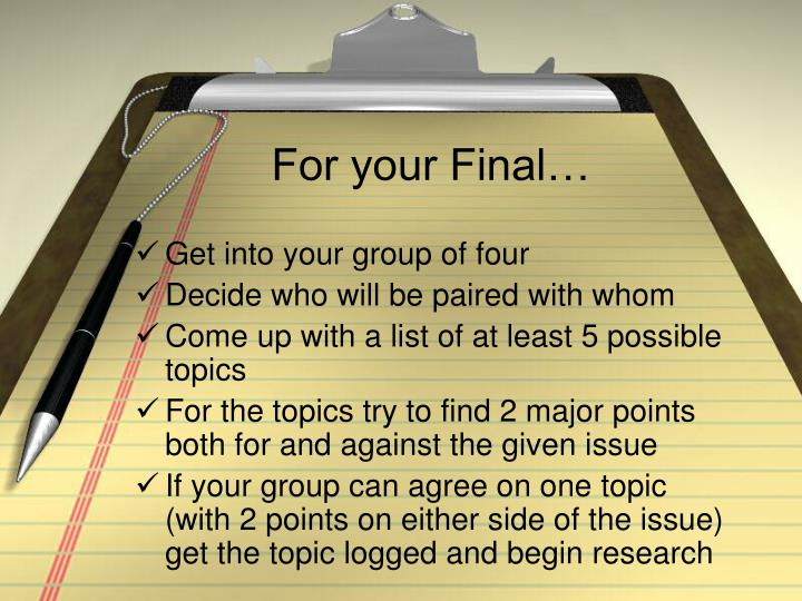 For your Final…