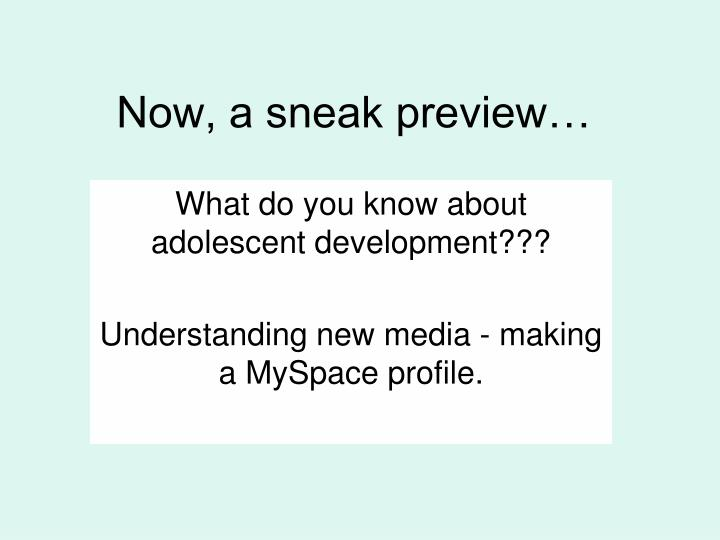 Now, a sneak preview…