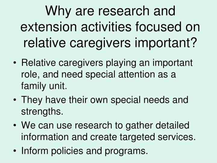 Why are research and extension activities focused on relative caregivers important?