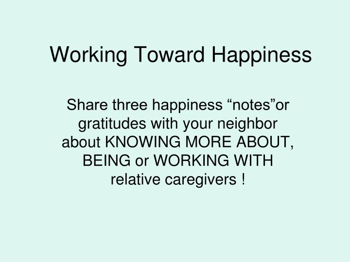 Working Toward Happiness
