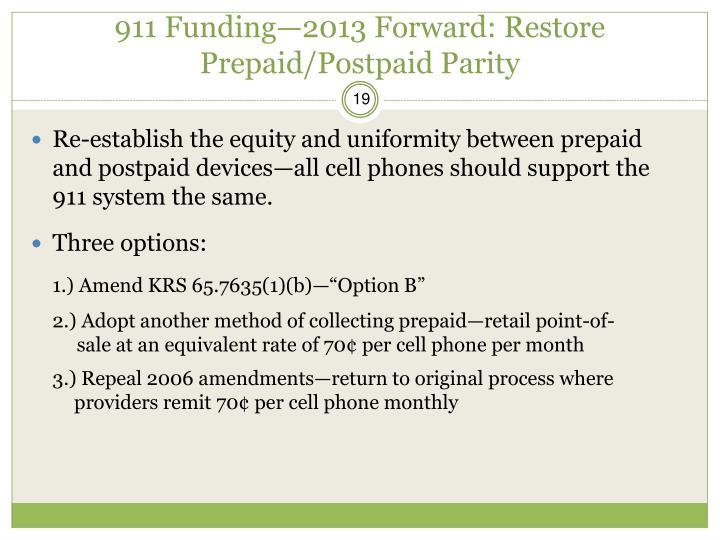 911 Funding—2013 Forward: Restore Prepaid/Postpaid Parity