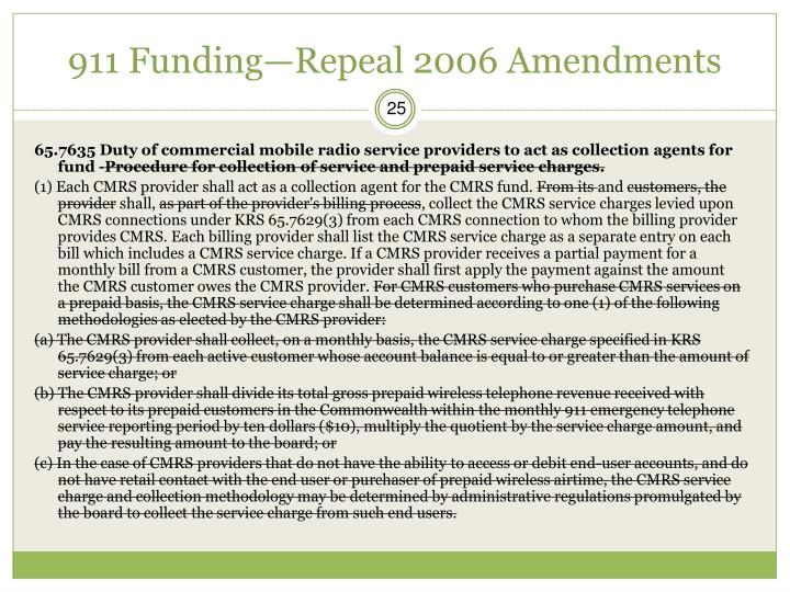 911 Funding—Repeal 2006 Amendments