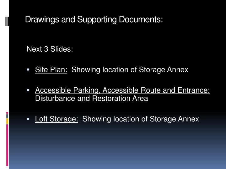 Drawings and Supporting Documents: