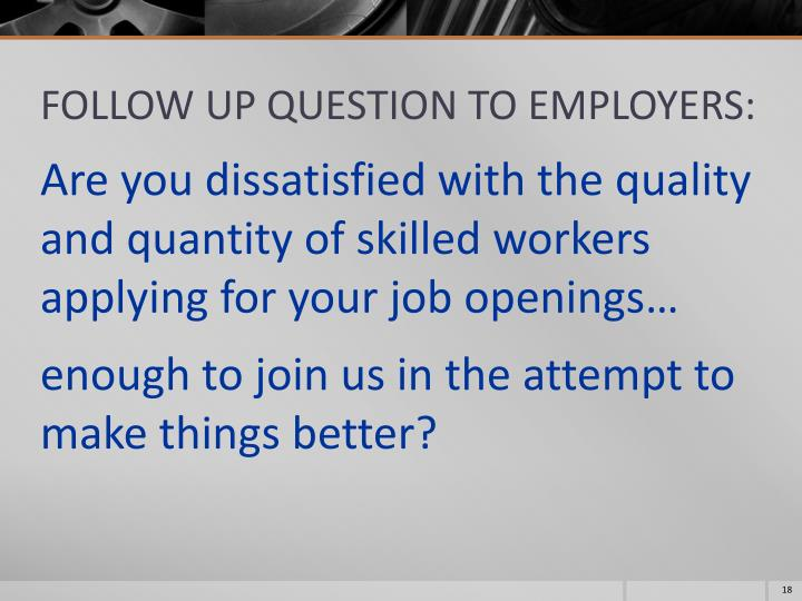 FOLLOW UP QUESTION TO EMPLOYERS: