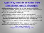 again why rent a knee walker from knee walker rentals of georgia