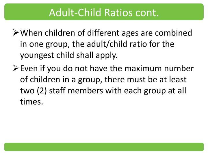 Adult-Child Ratios cont.