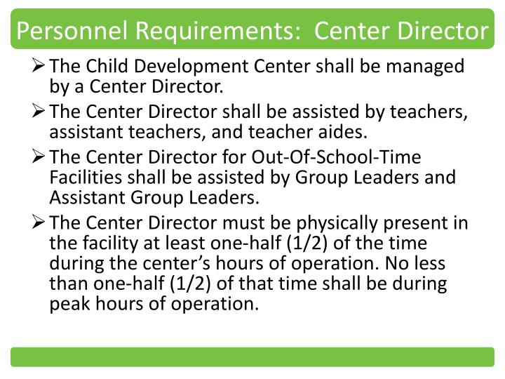 Personnel Requirements:  Center Director