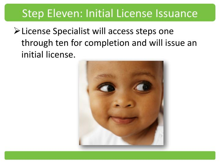 Step Eleven: Initial License Issuance