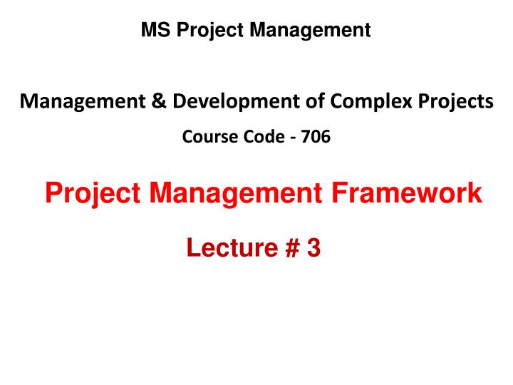 Management development of complex projects course code 706
