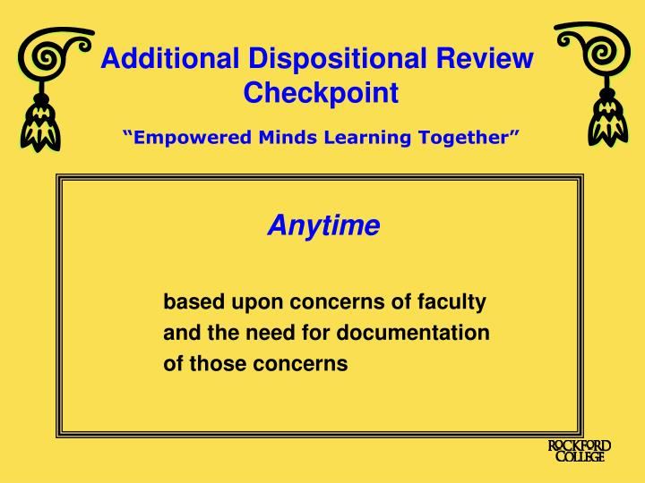 Additional Dispositional Review