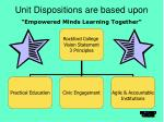 unit dispositions are based upon empowered minds learning together