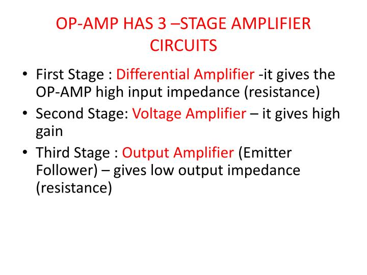 OP-AMP HAS 3 –STAGE AMPLIFIER CIRCUITS