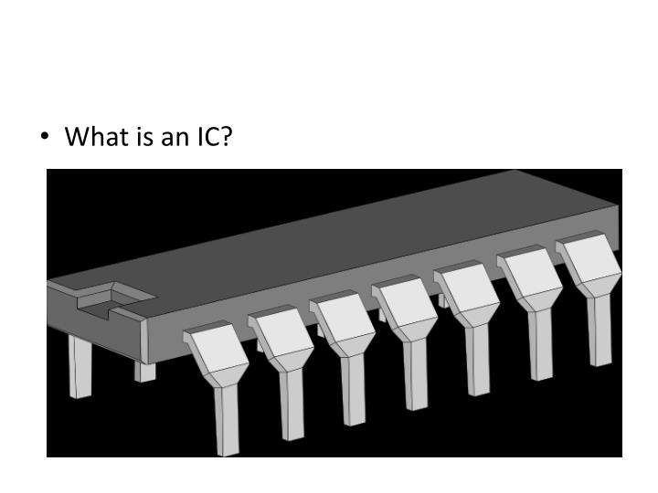 What is an IC?