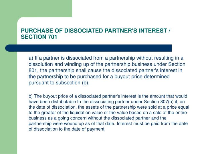 PURCHASE OF DISSOCIATED PARTNER'S INTEREST / SECTION 701