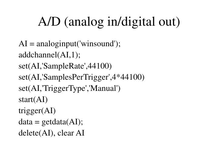 A/D (analog in/digital out)