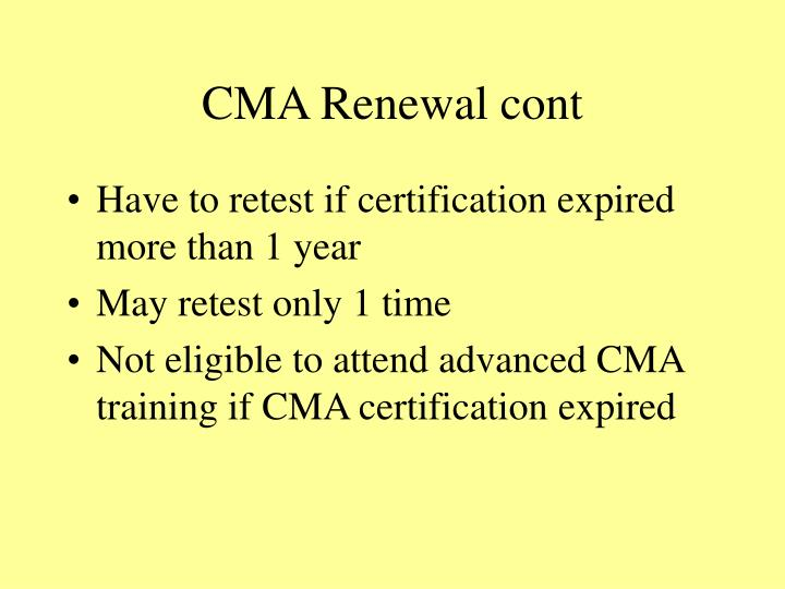 CMA Renewal cont