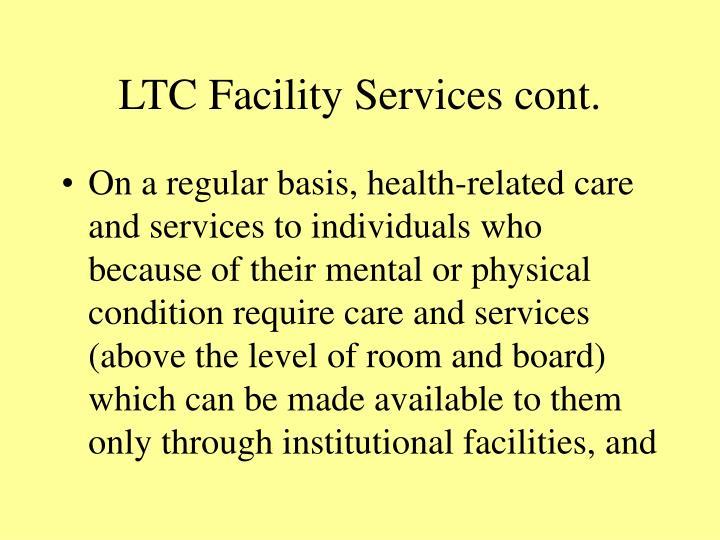 LTC Facility Services cont.