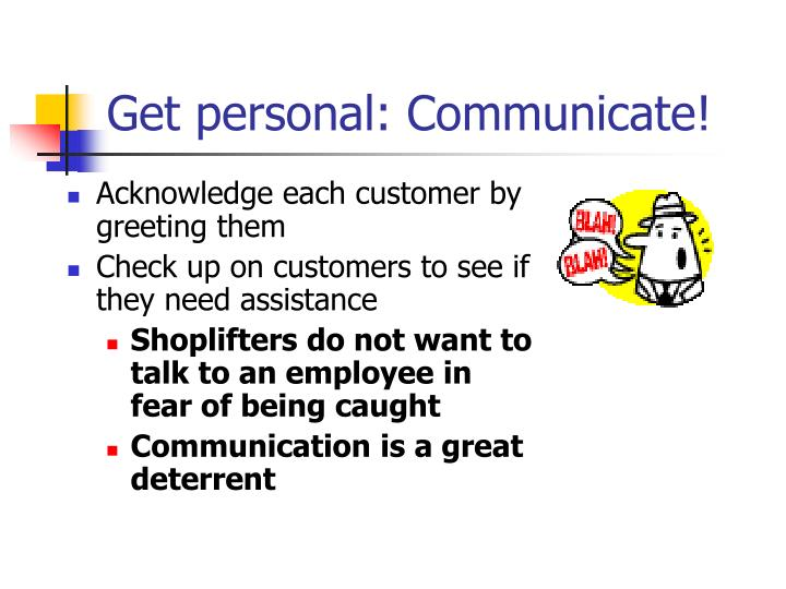 Get personal: Communicate!