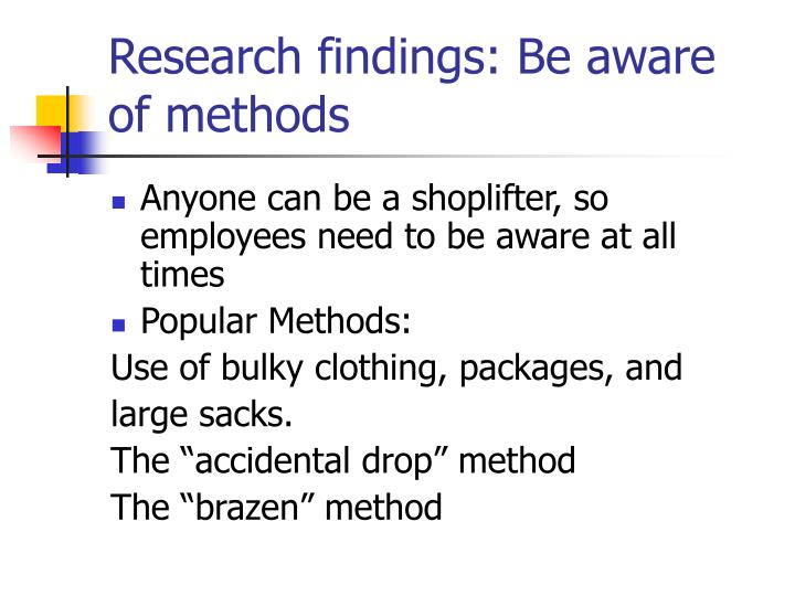 Research findings: Be aware of methods