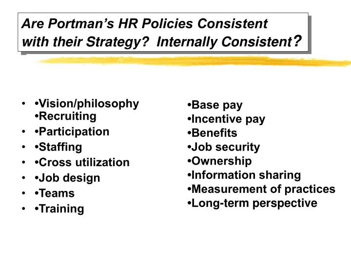 Are Portman's HR Policies Consistent