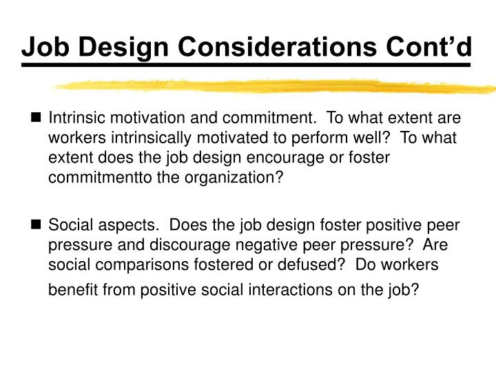 Job Design Considerations Cont'd