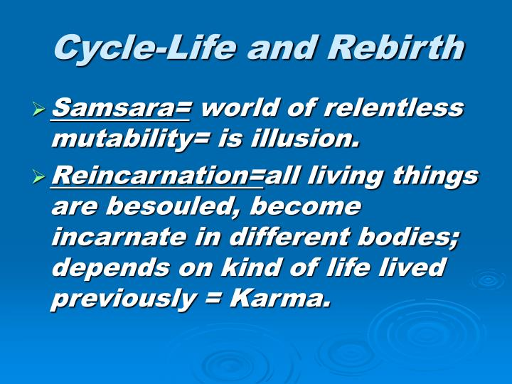 Cycle-Life and Rebirth