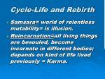 cycle life and rebirth