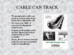 cable can track