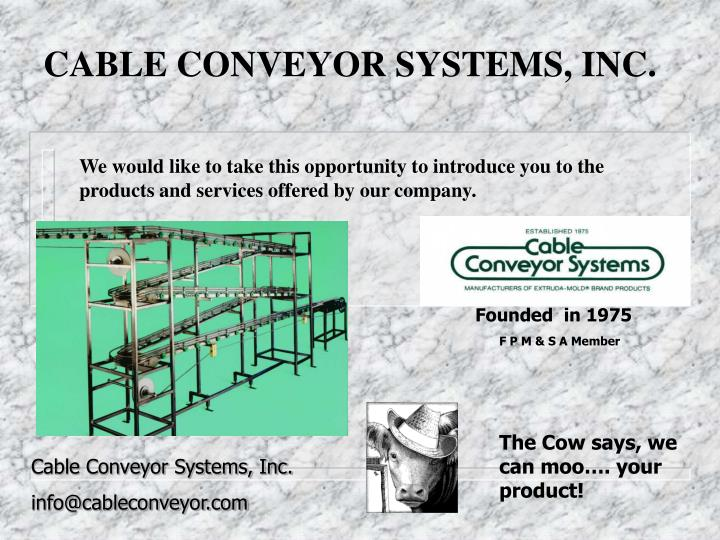 Cable conveyor systems inc