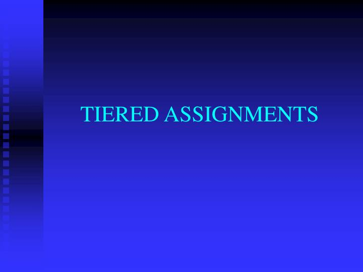 What Are Tiered Assignments