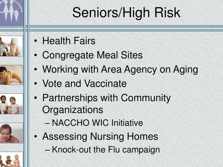 Seniors/High Risk