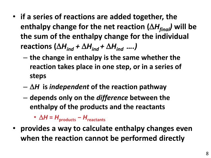 if a series of reactions are added together, the enthalpy change for the net reaction (