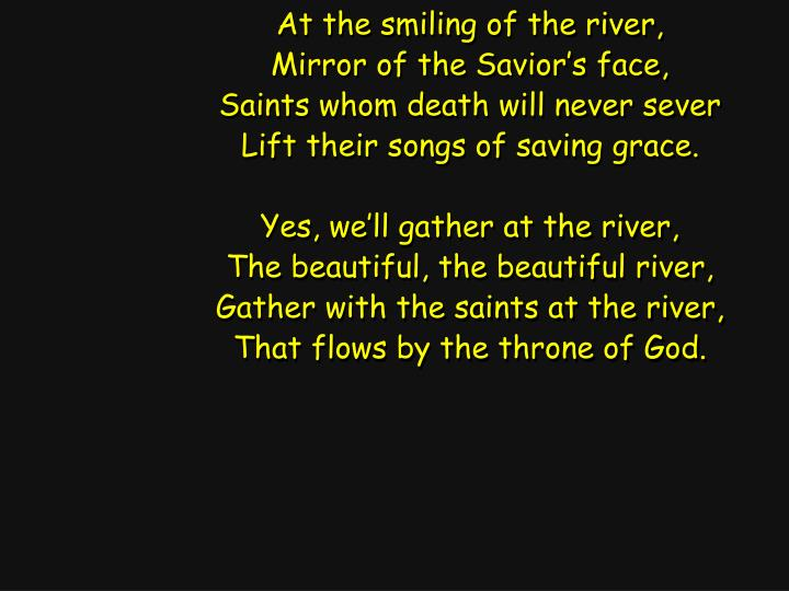 At the smiling of the river,
