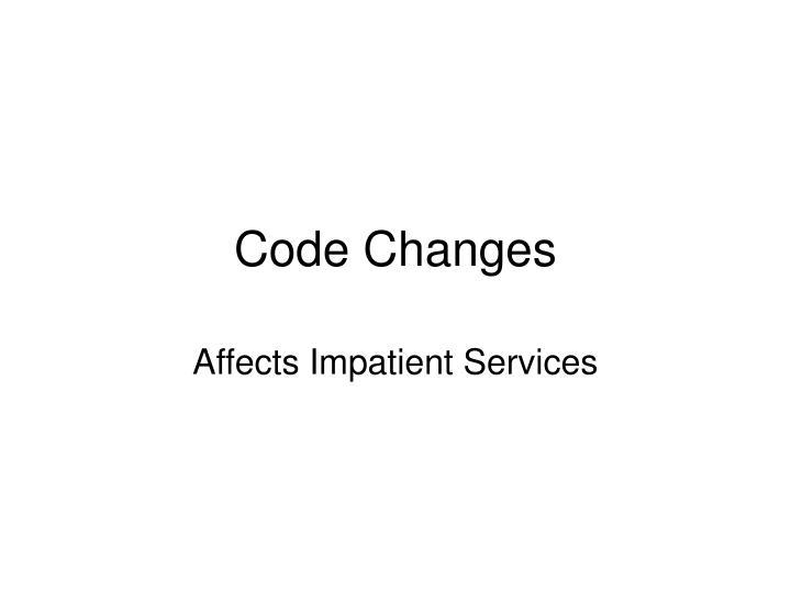 Code Changes