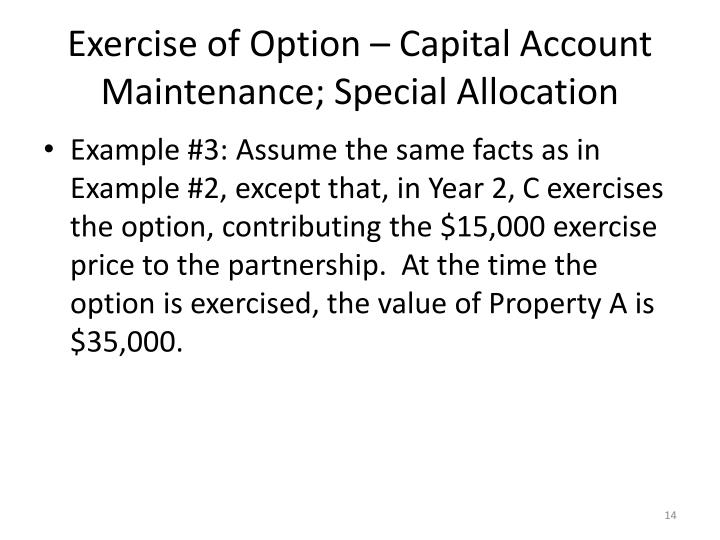 Exercise of Option – Capital Account Maintenance; Special Allocation