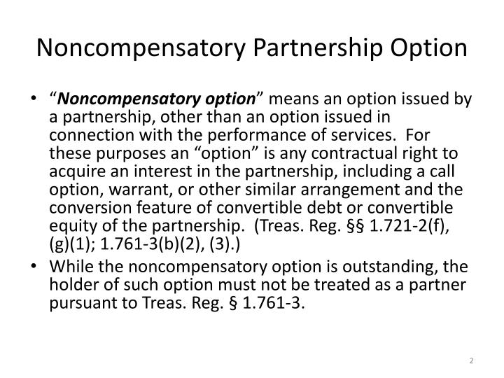 Noncompensatory partnership option