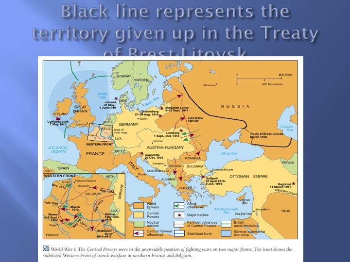 Black line represents the territory given up in the Treaty of Brest-Litovsk