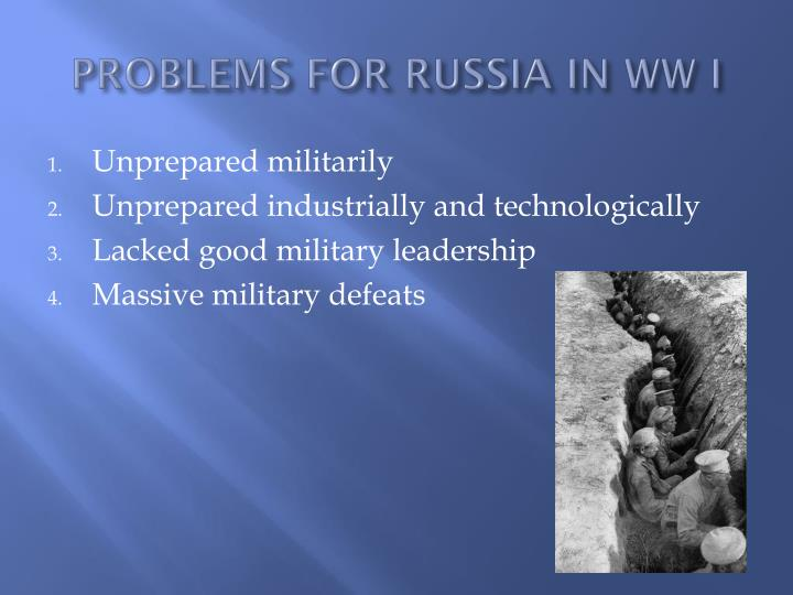 PROBLEMS FOR RUSSIA IN WW I