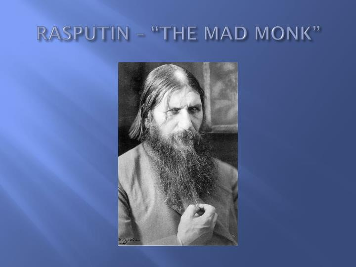 "RASPUTIN – ""THE MAD MONK"""