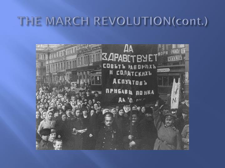 THE MARCH REVOLUTION(cont.)